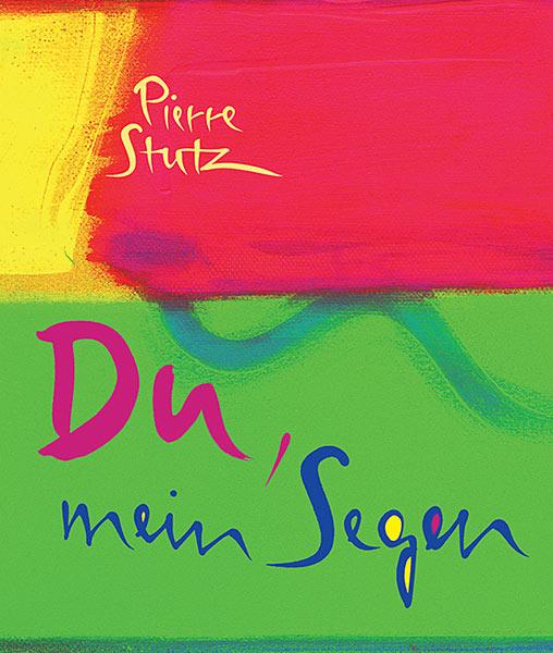 Du, mein Segen - Pierre Stutz - 978-3-86917-343-6