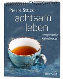 Kalender Pierre Stutz achtsam leben