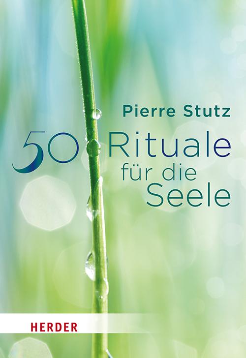 Pierre Stutz 50 Rituale