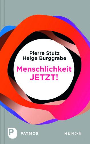 Pierre Stutz Menschlichkeit jetzt